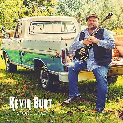 Kevin Burt's New Album 'Stone Crazy'
