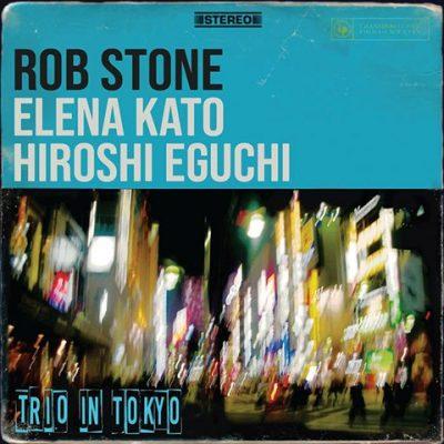 Rob Stone Featuring Elena Kato and Hiroshi Eguchi