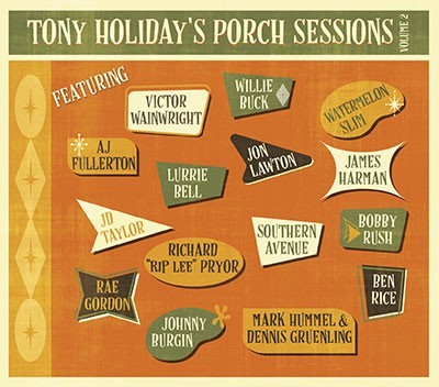 Tony Holiday – Porch Sessions – Volume 2